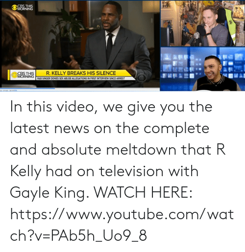 Gayle King: CBS THIS  R. KELLY BREAKS HIS SILENCE In this video, we give you the latest news on the complete and absolute meltdown that R Kelly had on television with Gayle King. WATCH HERE: https://www.youtube.com/watch?v=PAb5h_Uo9_8