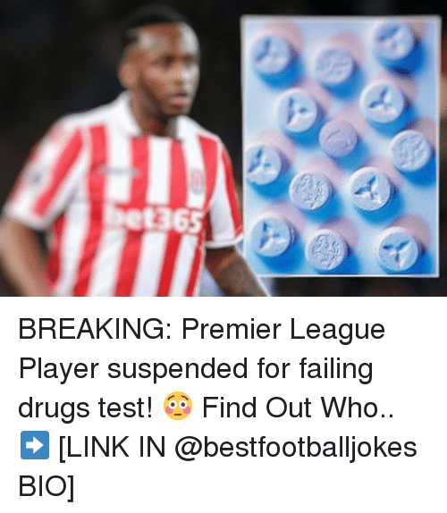Memes, Drug Test, and Drug: CC BREAKING: Premier League Player suspended for failing drugs test! 😳 Find Out Who.. ➡️ [LINK IN @bestfootballjokes BIO]