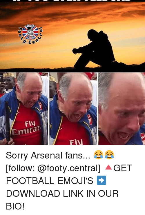 Memes, 🤖, and Linked In: CCER  n  e C Fly  Emira  FIN Sorry Arsenal fans... 😂😂 [follow: @footy.central] 🔺GET FOOTBALL EMOJI'S ➡️ DOWNLOAD LINK IN OUR BIO!