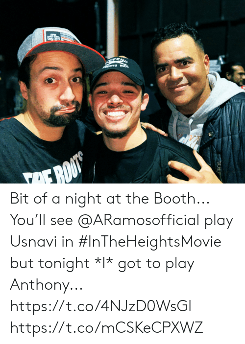boo: CCFENS  PUERTO RICO  OE BOO Bit of a night at the Booth... You'll see @ARamosofficial play Usnavi in #InTheHeightsMovie but tonight *I* got to play Anthony... https://t.co/4NJzD0WsGl https://t.co/mCSKeCPXWZ