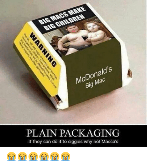 Memes, 🤖, and Big: cDon  Big  PLAIN PACKAGING  If they can do it to ciggies why not Macca's 😭😭😭😭😭😭