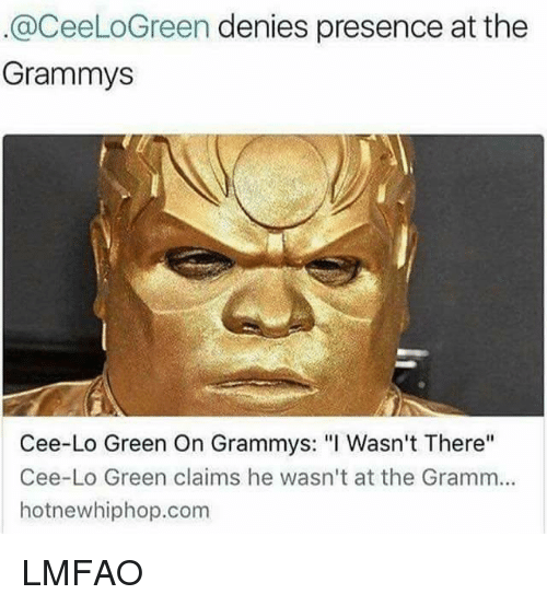 """cee lo green: @CeeLoGreen denies presence at the  Grammys  Cee-Lo Green On Grammys: """"I Wasn't There''  Cee-Lo Green claims he wasn't at the Gramm...  hotnewhiphop.com LMFAO"""