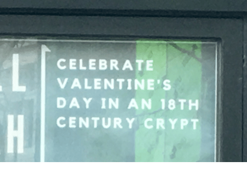 18Th Century: CELEBRATE  VALENTINE'S  DAY IN AN 18TH  CENTURY CRYPT
