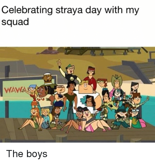 Memes, My Squad, and Squad: Celebrating straya day with my  squad  WAWA The boys
