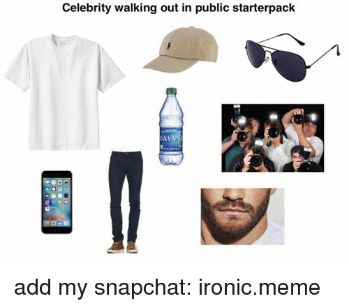 Ironic, Meme, and Memes: Celebrity walking out in public starterpack  AS add my snapchat: ironic.meme