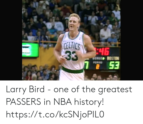 Larry Bird: CELICS  46 Larry Bird - one of the greatest PASSERS in NBA history!   https://t.co/kcSNjoPIL0