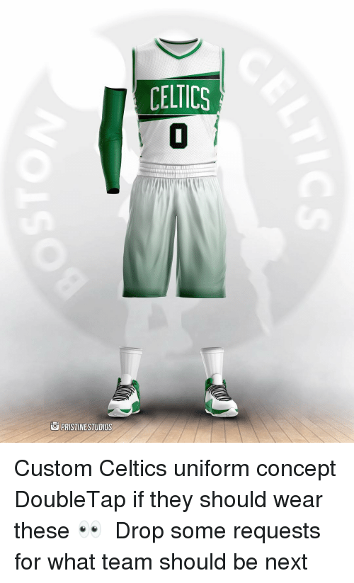 Drop Some: CELTICS  0  PRISTINESTUDIOS Custom Celtics uniform concept DoubleTap if they should wear these 👀 ⠀ Drop some requests for what team should be next ⇩