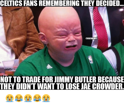 Jae Crowder: CELTICS FANS REMEMBERING THEY DECIDED...  @NBAMEMES  NESG HD  NOT TO TRADE FORJIMMY BUTLERBECAUSE  THEY DIDNT WANT TO LOSE JAE CROWDER. 😭😂😭😂😭