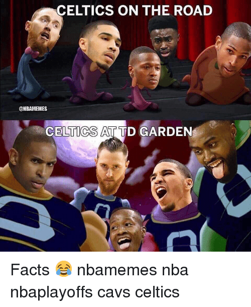 td garden: CELTICS ON THE ROAD  @NBAMEMES  CELTICS AT TD GARDEN Facts 😂 nbamemes nba nbaplayoffs cavs celtics
