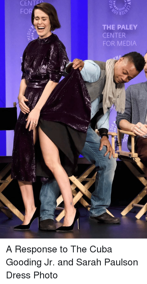 Cuba Gooding Jr.: CENTED  FOR  THE PALEY  CENTER  FOR MEDIA A Response to The Cuba Gooding Jr. and Sarah Paulson Dress Photo