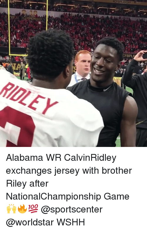 Memes, SportsCenter, and Worldstar: CFBPLAYOFF  CFBPLA  IDLEY Alabama WR CalvinRidley exchanges jersey with brother Riley after NationalChampionship Game 🙌🔥💯 @sportscenter @worldstar WSHH