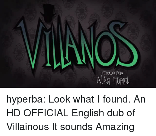 Look What I Found: CFEADO POR hyperba:    Look what I found. An HD OFFICIAL English dub of Villainous It sounds Amazing