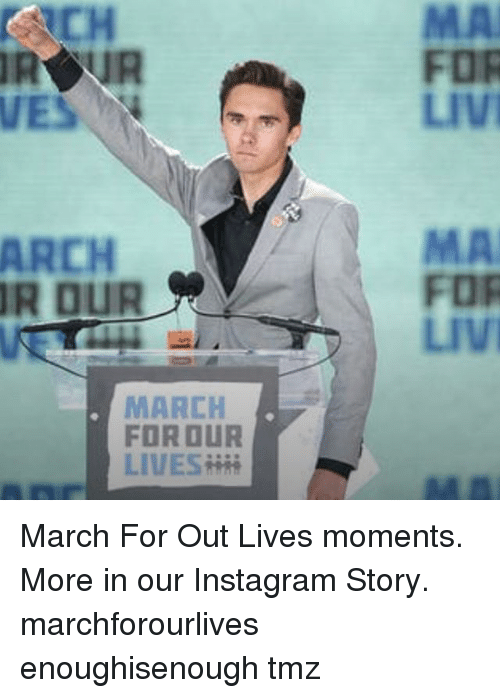 Instagram, Memes, and 🤖: CH  MA  FOR  LIVI  ES  ARCH  R DUR  MA  FOR  LIVI  MARCH  FOROUR  LIVES March For Out Lives moments. More in our Instagram Story. marchforourlives enoughisenough tmz
