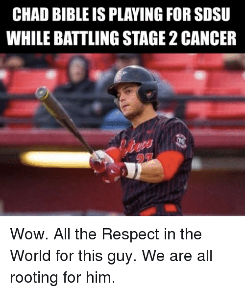Mlb, Sdsu, and Chad: CHAD BIBLE IS PLAYING FOR SDSU  WHILE BATTLING STAGE 2CANCER Wow. All the Respect in the World for this guy. We are all rooting for him.