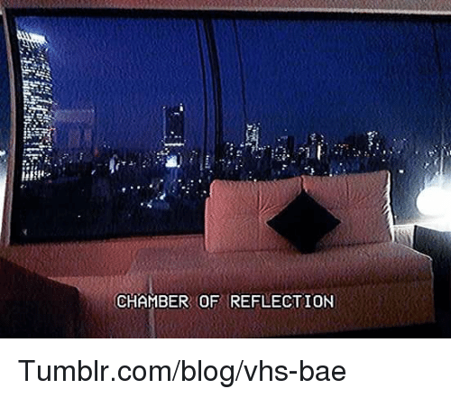 Chamber of reflection tumblrcomblogvhs bae bae meme on for Chamber of reflection