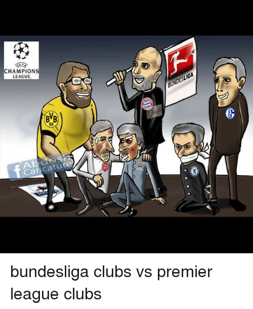 Club, Premier League, and Soccer: CHAMPIONS  LEAGUE  BVB  Caricature  BUNDESLIGA bundesliga clubs vs premier league clubs