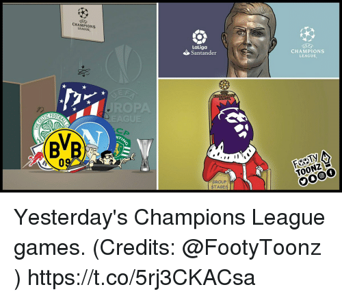Memes, Champions League, and Games: CHAMPIONS  LEAGUE,  LaLiga  Santander  CHAMPIONS  LEAGUE,  CP  RTIN  8  GROUP  TAGE Yesterday's Champions League games. (Credits: @FootyToonz ) https://t.co/5rj3CKACsa
