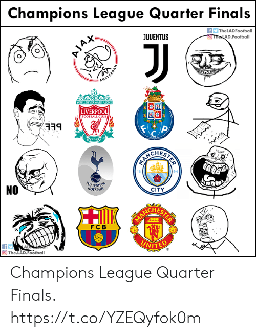 fcb: Champions League Quarter Finals  The LADFootball  JUUENTUS  D Football  YOUULL NEVERWALKALONE  LIVERPOOL  FOOTBALL CLUB  EST-1892  CHES  94  NO  CITY  CHES  FCB  The.LAD.Football Champions League Quarter Finals. https://t.co/YZEQyfok0m