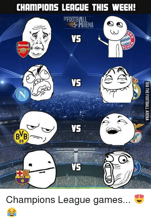 Arsenal, Memes, and 🤖: CHAmPIOns LEAGUE THIS WEEH!  Arsenal  NCH  VS  VS  09  VS Champions League games... 😍😂