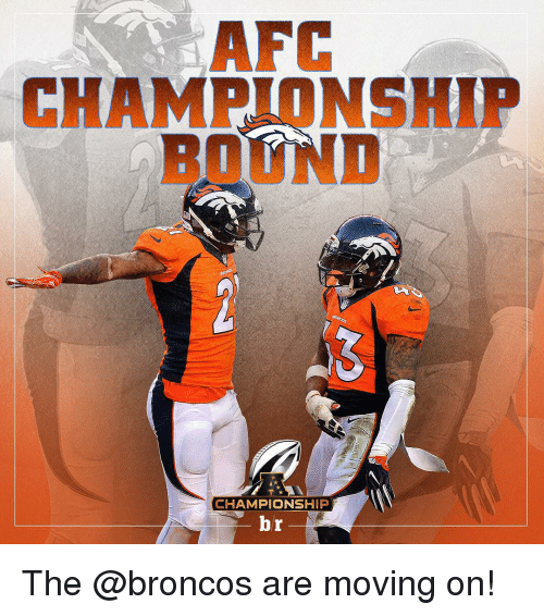 Sports and Broncos: CHAMPIONSHIP  AROUND  CHAMPIONSHIP  br The @broncos are moving on!