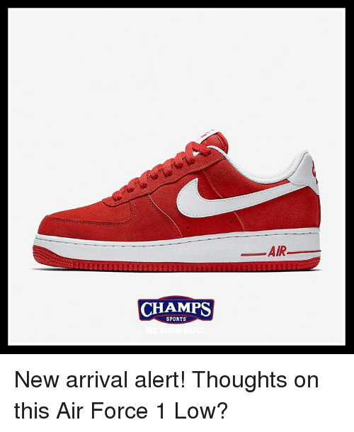 Memes, Air Force, and 🤖: CHAMPS  SPORTS  AIR New arrival alert! Thoughts on this Air Force 1 Low?