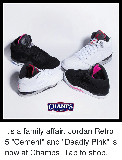 "pinks: CHAMPS  SPORTS It's a family affair. Jordan Retro 5 ""Cement"" and ""Deadly Pink"" is now at Champs! Tap to shop."
