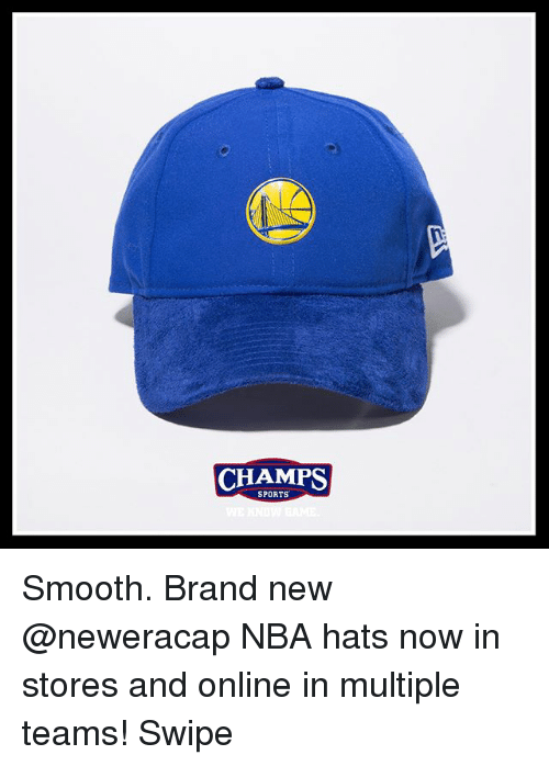 Memes, Nba, and Smooth: CHAMPS  SPORTS Smooth. Brand new @neweracap NBA hats now in stores and online in multiple teams! Swipe