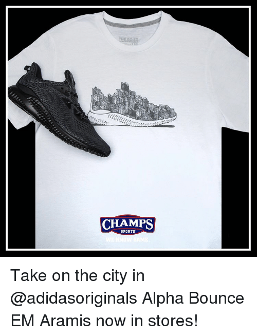 Memes, 🤖, and Alphas: CHAMPS  SPORTS Take on the city in @adidasoriginals Alpha Bounce EM Aramis now in stores!