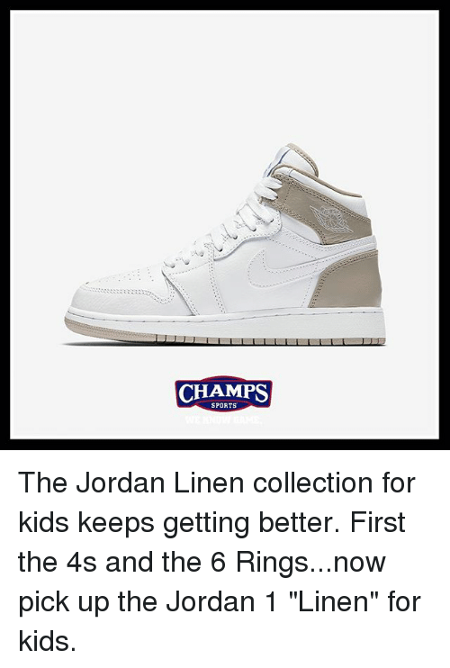"Memes, Sports, and Jordan: CHAMPS  SPORTS The Jordan Linen collection for kids keeps getting better. First the 4s and the 6 Rings...now pick up the Jordan 1 ""Linen"" for kids."