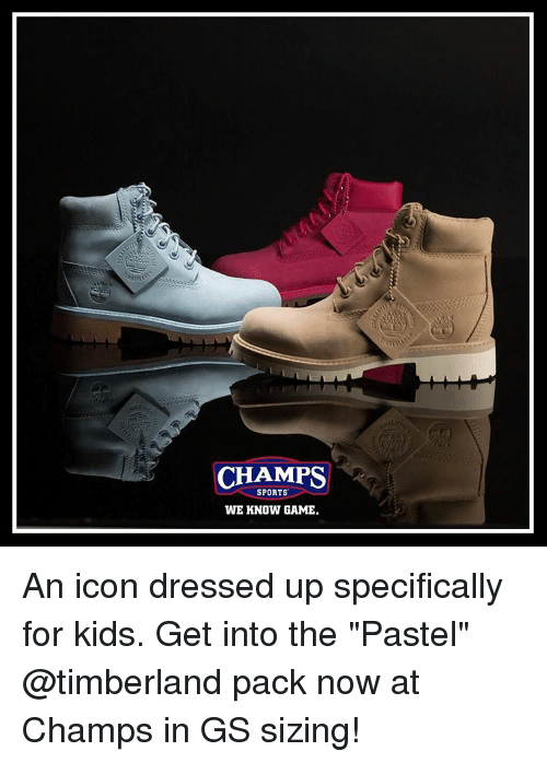 "Memes, Timberland, and Iconic: CHAMPS  SPORTS  WE KNOW GAME. An icon dressed up specifically for kids. Get into the ""Pastel"" @timberland pack now at Champs in GS sizing!"