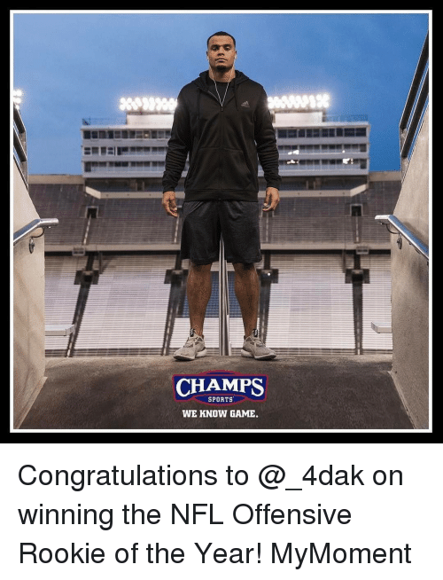 Rooky: CHAMPS  SPORTS  WE KNOW GAME. Congratulations to @_4dak on winning the NFL Offensive Rookie of the Year! MyMoment