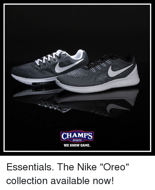 """Memes, Nike, and 🤖: CHAMPS  SPORTS  WE KNOW GAME. Essentials. The Nike """"Oreo"""" collection available now!"""