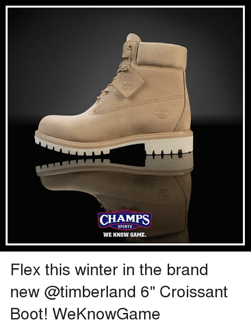"Memes, Timberland, and 🤖: CHAMPS  SPORTS  WE KNOW GAME. Flex this winter in the brand new @timberland 6"" Croissant Boot! WeKnowGame"