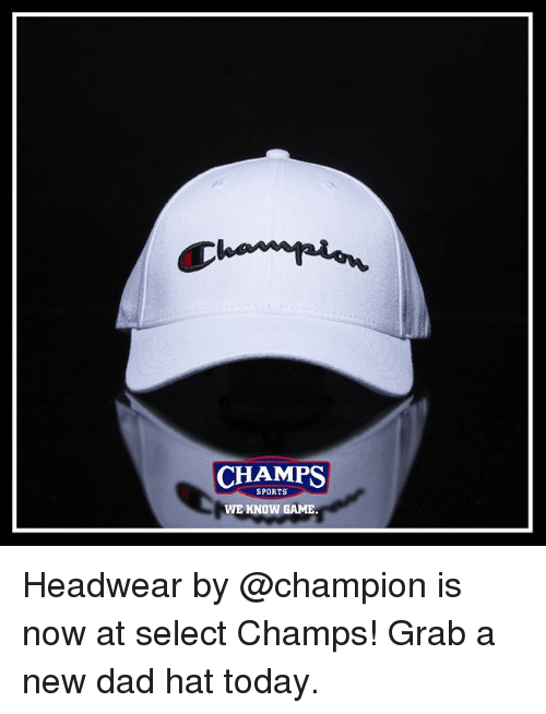 new dad: CHAMPS  SPORTS  WE KNOW GAME Headwear by @champion is now at select Champs! Grab a new dad hat today.