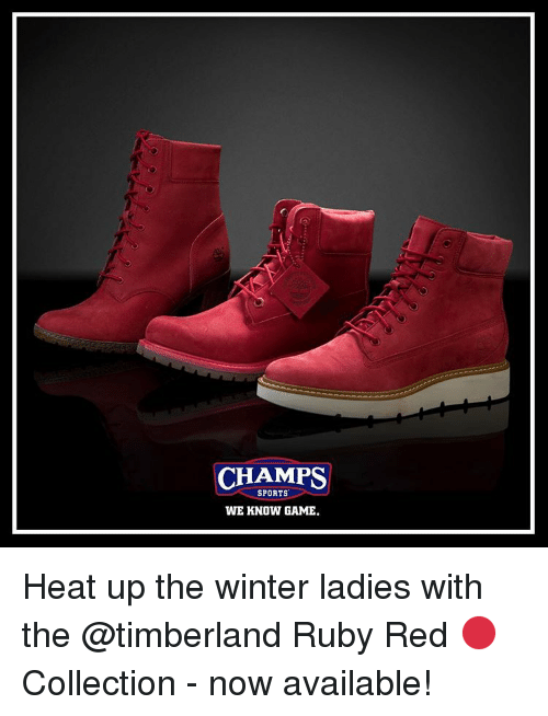 Memes, Timberland, and 🤖: CHAMPS  SPORTS  WE KNOW GAME. Heat up the winter ladies with the @timberland Ruby Red 🔴 Collection - now available!
