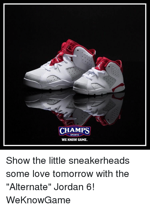 """game shows: CHAMPS  SPORTS  WE KNOW GAME. Show the little sneakerheads some love tomorrow with the """"Alternate"""" Jordan 6! WeKnowGame"""