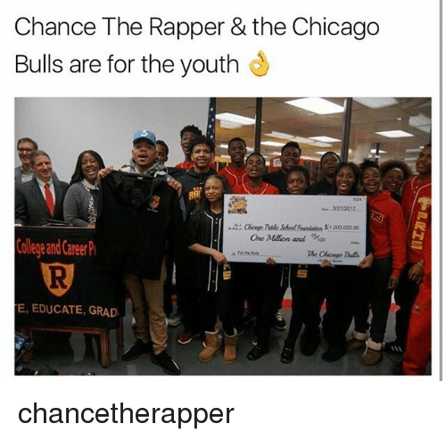 Chance the Rapper, Chicago, and Chicago Bulls: Chance The Rapper & the Chicago  Bulls are for the youth  ane Milion and %00  College and Career  The Chicago  Bulls  E, EDUCATE, GRAD chancetherapper