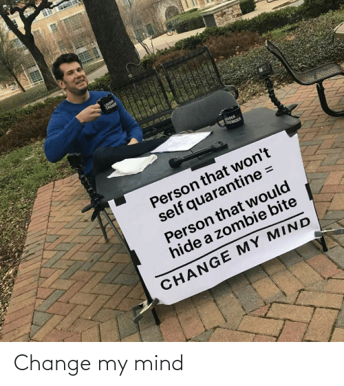 My Mind: Change my mind