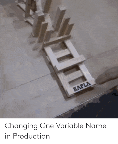 Changing: Changing One Variable Name in Production