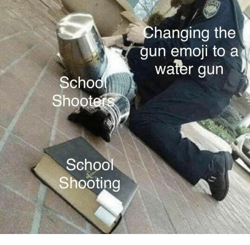 water gun: Changing the  un emoji to a  water gun  Scho  Shootet  School  Shooting