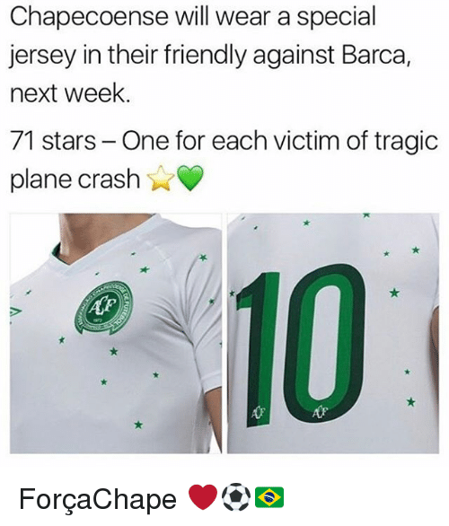 Chapecoense: Chapecoense will wear a special  jersey in their friendly against Barca,  next week.  71 stars- One for each victim of tragic  plane crash  Ar ForçaChape ❤️⚽️🇧🇷