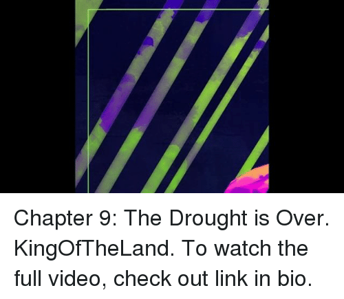 Sports, Videos, and Link: Chapter 9: The Drought is Over. KingOfTheLand. To watch the full video, check out link in bio.