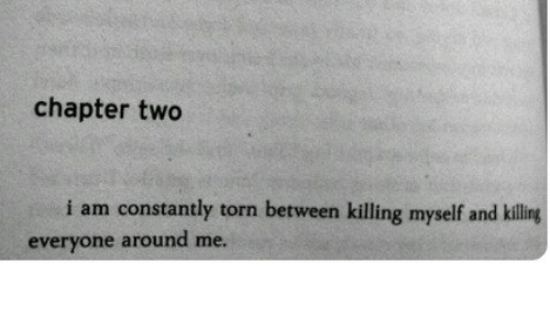 Killing Myself: chapter two  i am constantly torn between killing myself and kilig  everyone around me.