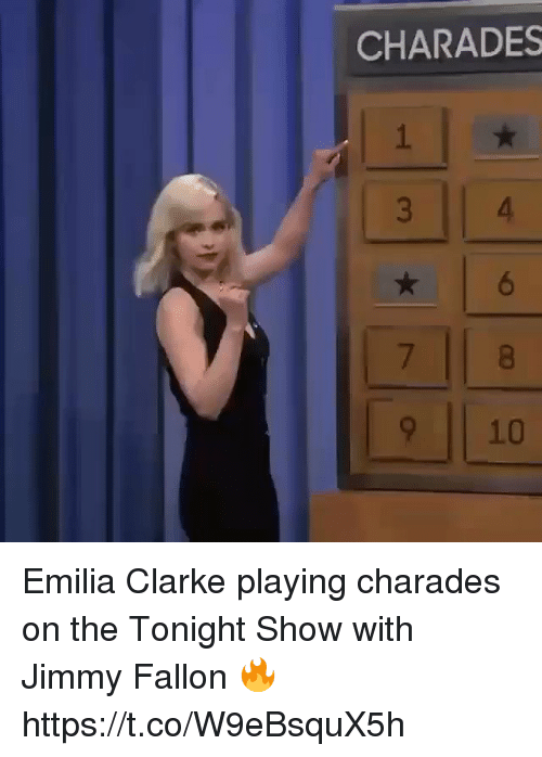tonight show: CHARADES  6  9 10 Emilia Clarke playing charades on the Tonight Show with Jimmy Fallon 🔥 https://t.co/W9eBsquX5h