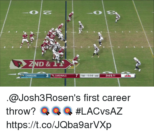 Memes, 🤖, and First: CHARGERS3CARDINALS  1st 1:1  :092  2nd & 11  TO .@Josh3Rosen's first career throw?  🎯🎯🎯 #LACvsAZ https://t.co/JQba9arVXp