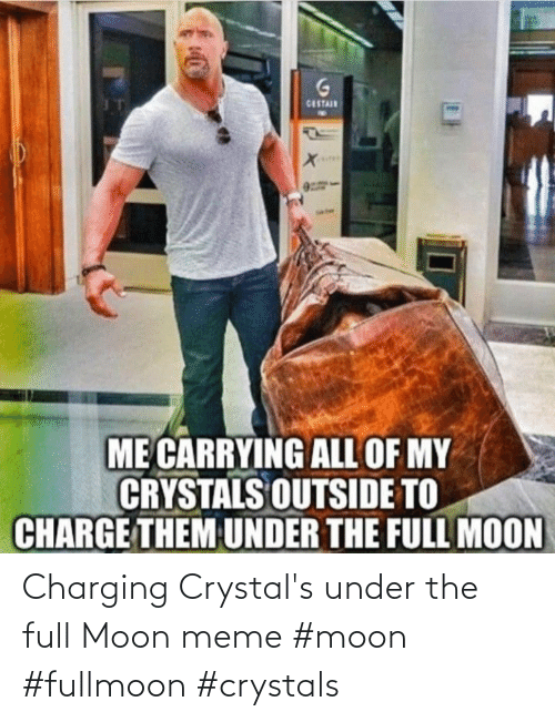 Moon: Charging Crystal's under the full Moon meme #moon #fullmoon #crystals