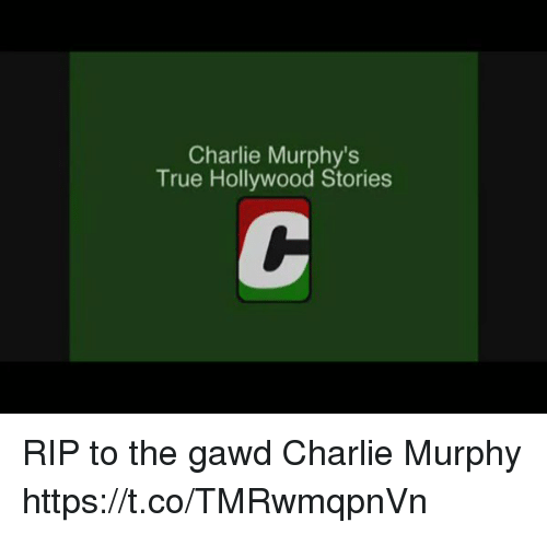 Blackpeopletwitter, Charlie, and Charlie Murphy: Charlie Murphy's  True Hollywood Stories RIP to the gawd Charlie Murphy https://t.co/TMRwmqpnVn
