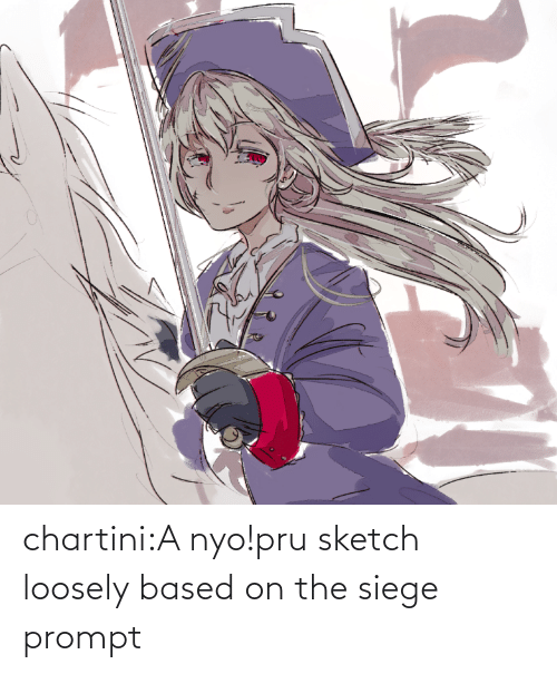 based: chartini:A nyo!pru sketch loosely based on the siege prompt
