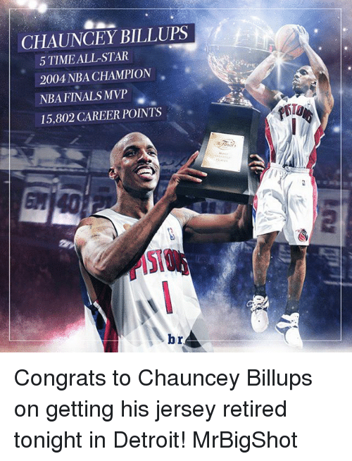 NBA: CHAUNCEY BILLUPS  5TIMEALL STAR  2004 NBA CHAMPION  NBA FINALS MVP  15,802 CAREER POINTS  brA Congrats to Chauncey Billups on getting his jersey retired tonight in Detroit! MrBigShot
