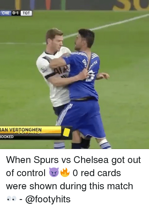 vs chelsea: CHE 0-1 TOT  AN VERTONGHEN  OOKED When Spurs vs Chelsea got out of control 😈🔥 0 red cards were shown during this match 👀 - @footyhits